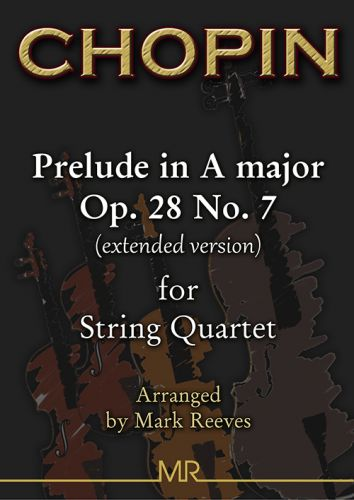 Chopin - Prelude in A major Op. 28 No. 7 (extended) arranged for String Quartet