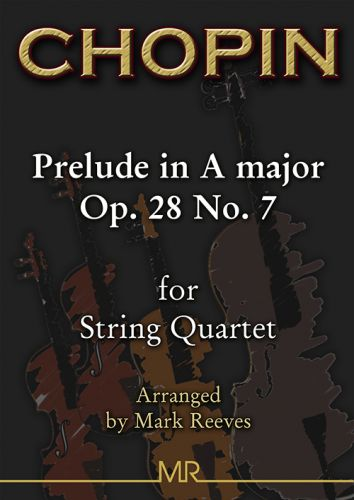 Chopin - Prelude in A major Op. 28 No. 7 arranged for String Quartet