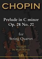 Chopin - Prelude in C minor Op. 28 No. 20 arranged for String Quartet