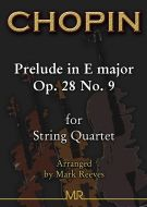 Chopin - Prelude in E major Op 28 No 9 arranged for String Quartet