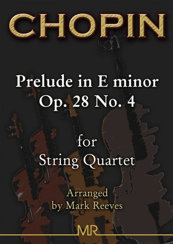 Chopin - Prelude in E minor Op. 28 No. 4 arranged for String Quartet