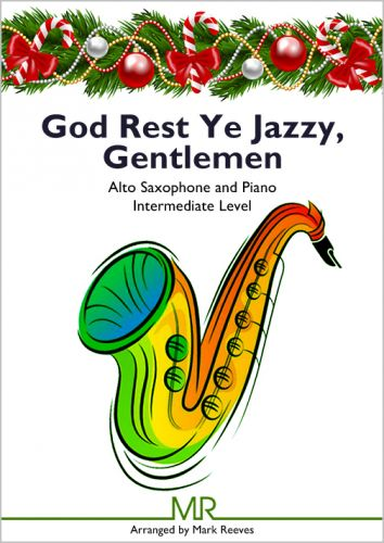 God Rest Ye Jazzy, Gentlemen - alto sax and piano